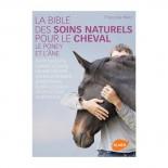 La Bible des Soins Naturels pour le Cheval